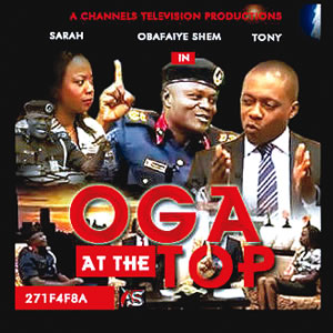 my oga at the top CHANNELS TV